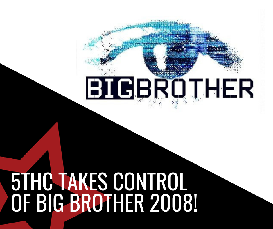 5thC Takes Control Of Big Brother 2008!