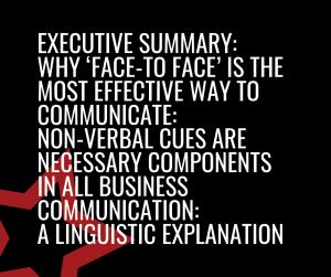 Executive Summary: Why face to face is the most effective way to communicate