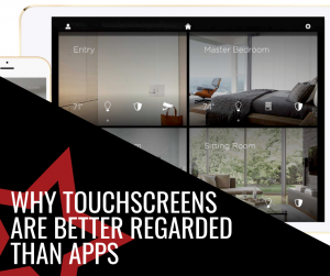 Why Touchscreens are Better Regarded Than Apps