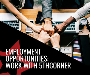 Employment Opportunities: Work With 5thCorner